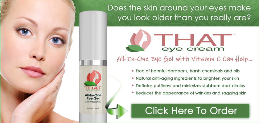 Click Here To Order THAT Eye Cream's All-In-One Eye Gel with Vitamin C